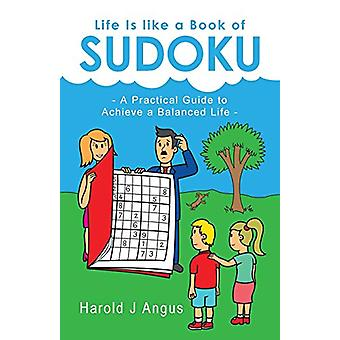 Life Is Like a Book of Sudoku - A Practical Guide to Achieve a Balance