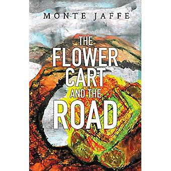 The Flower Cart and the Road by Monte Jaffe - 9781784654276 Book