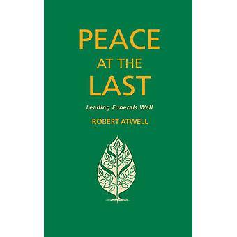 Peace at the Last - Ledande begravningar Väl av Robert Atwell - 978184825