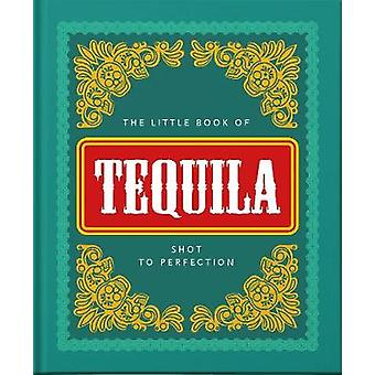 The Little Book of Tequila Slammed to Perfection