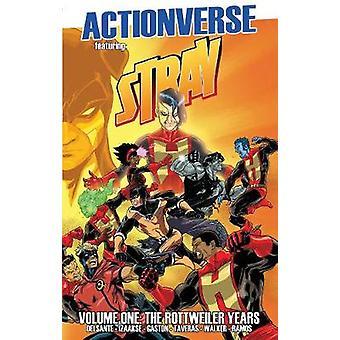 Actionverse: Stray-het jaar van de Rottweiler