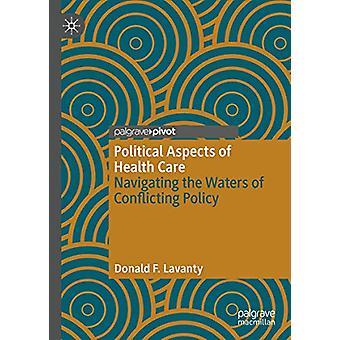 Terveydenhuollon poliittiset näkökohdat - Konfliktivesillä navigoiminen