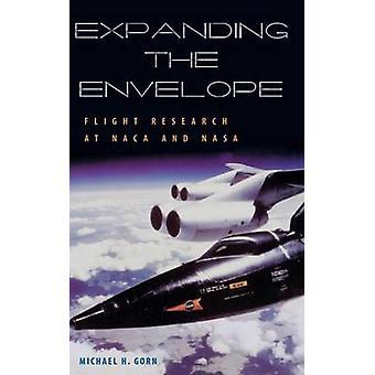 Élargir l'enveloppe - Recherche en vol à la NACA et à la NASA par Michael H