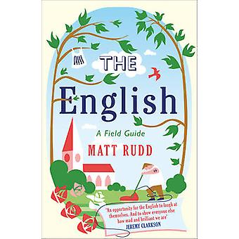 The English - A Field Guide by Matt Rudd - 9780007490479 Book