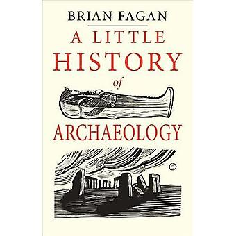 A Little History of Archaeology by Brian Fagan - 9780300224641 Book