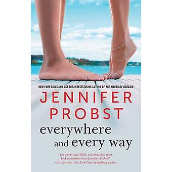 Everywhere and Every Way by Jennifer Probst - 9781501124235 Book