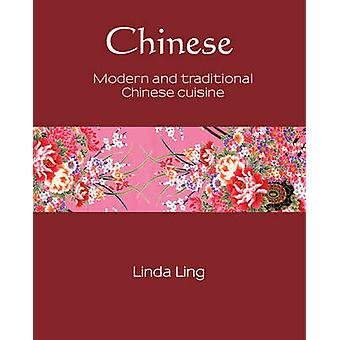 Chinoise - Modern and Traditional Cuisine chinoise par Linda Ling - 97817