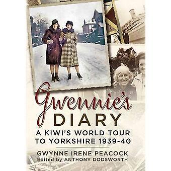 Diario di Gwennie - Tour mondiale di un Kiwi a Yorkshire 1939-40 da Anthony