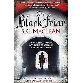The Black Friar - The Seeker 2 by S. G. MacLean - 9781782068471 Book