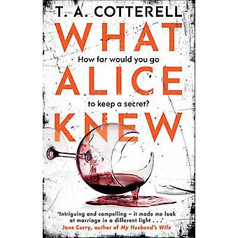 What Alice Knew by TA Cotterell - 9781784162399 Book