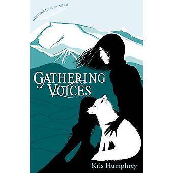 Het verzamelen van stemmen door Kris Humphrey - Chellie Carroll - 9781847156501 B