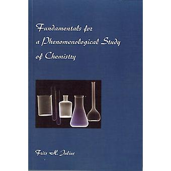 Fundamentals for a Phenomenological Study of Chemistry by Frits H. Ju