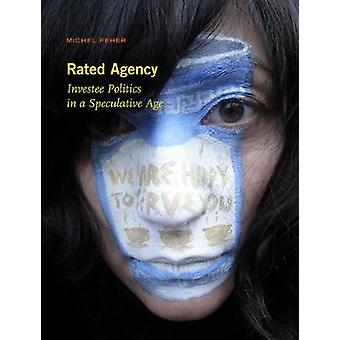 A Rated Agency - Investee Politics in a Speculative Age by A Rated Ag