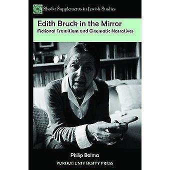 Edith Bruck i spegeln - fiktiv övergångar och filmiska Narrat