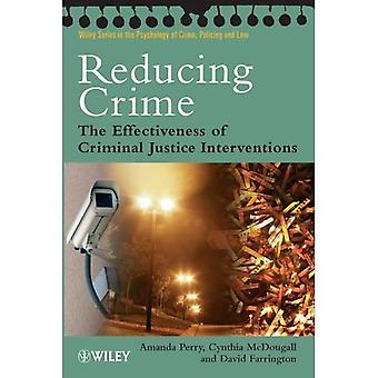 Reducing Crime: The Effectiveness of Criminal Justice Interventions (Wiley Series in Psychology of Crime, Policing and Law)