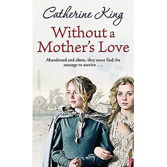 Ohne die Liebe einer Mutter