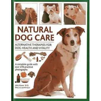 Naturligt hund vård: Alternativa terapier för hund hälsa och vitalitet