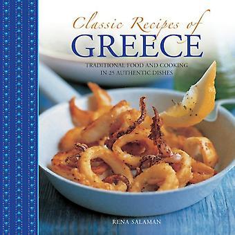 Klassieke recepten van Griekenland: traditionele eten en koken in 25 authentieke gerechten
