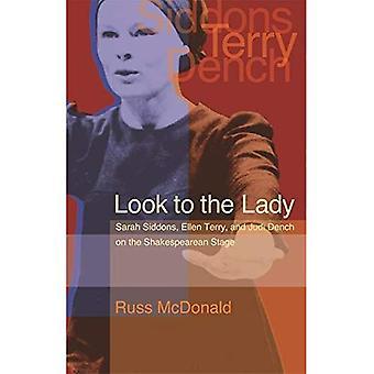 Kijk naar de dame: Sarah Siddons, Ellen Terry en Judi Dench het werkgebied Shakespeare, Vol. 12