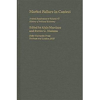 Market Failure in Context (History of Political Economy Annual Supplement)