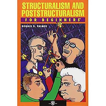 STRUCTURALISM AND POSTSTRUCTURALISM FOR BEGINNERS (For Beginners (Steerforth Press))