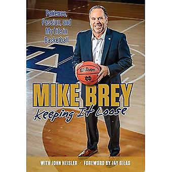 Keeping It Loose: Patience,� Passion, and My Life in Basketball
