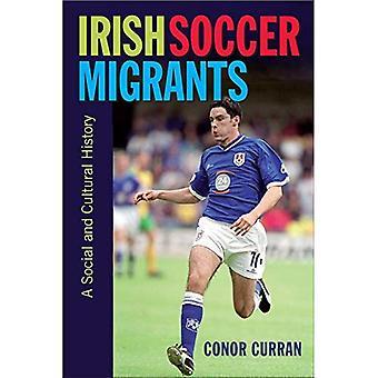 Ierse Soccer migranten: Een sociale en culturele geschiedenis