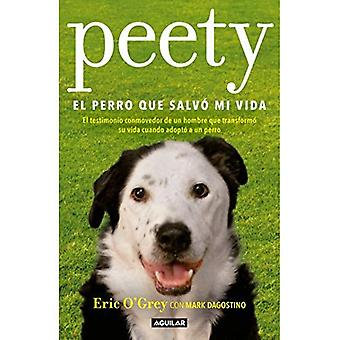 Peety, El Perro Que Salv Mi Vida / Walking with Peety: The Dog Who Saved My Life