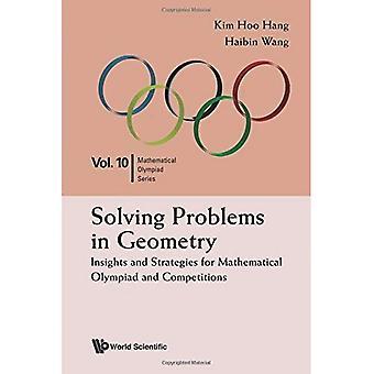 Lösa problem i geometri: Insikter och strategier för Matematikolympiaden och tävlingar (Matematikolympiaden-serien)