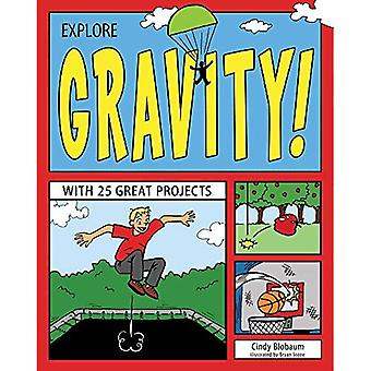 Explore Gravity!: With 25 Great Projects (Explore Your World)