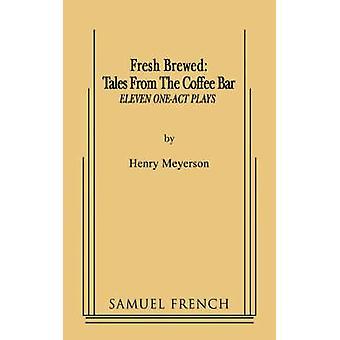 Vers gebrouwen verhalen uit de koffiebar door Meyerson & Henry
