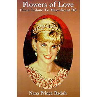 Blomster af kærlighed endelige hyldest til storslåede Di af Baduh & Nana prins