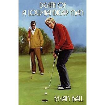 Death of a LowHandicap Man by Ball & Brian