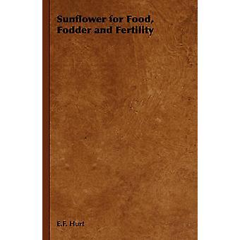 Zonnebloem voor voedsel voedergewassen en vruchtbaarheid door Hurt & E.F.