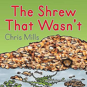 The Shrew That Wasnt by Mills & Chris