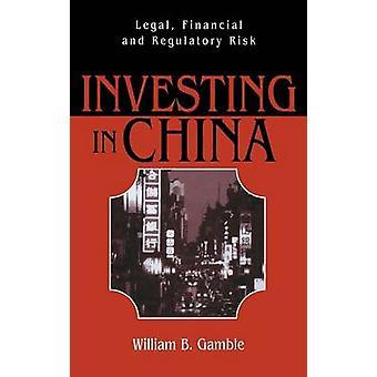 Investire in Cina legale rischio finanziario e normativo da William & Gamble