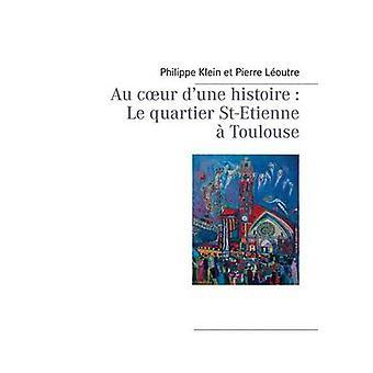 Au cur dune histoire  Le quartier StEtienne  Toulouse by Loutre & Pierre