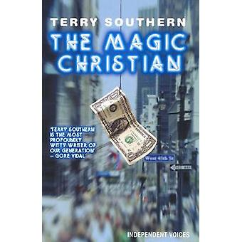 The Magic Christian by Terry Southern - 9780285638792 Book