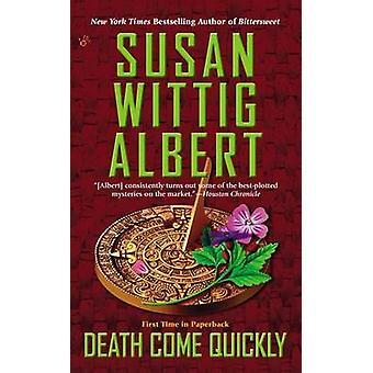 Death Come Quickly by Susan Wittig Albert - 9780425255322 Book