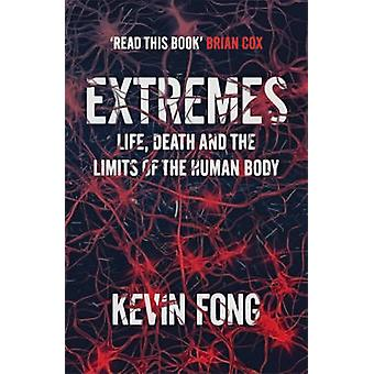 Extremes - How Far Can You Go to Save a Life? by Kevin Fong - 97814447