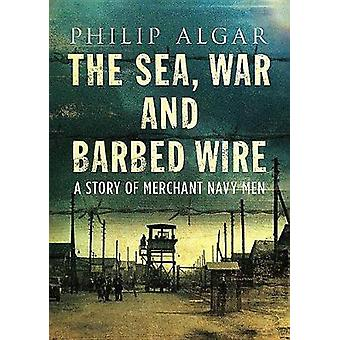 Sea War And Barbed Wire by Sea War And Barbed Wire - 9781781556825 Bo