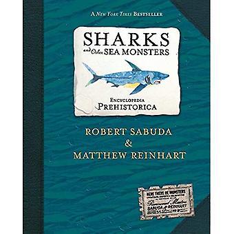Encyclopedia Prehistorica Sharks and Other Sea Monsters: The Definitive Pop-Up (Sabuda Encyclopedias)