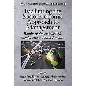 Het faciliteren van de socio-economische aanpak van de Management resultaten van de eerste naad conferentie in Noord-Amerika HC door Savall & Henri