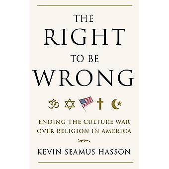 The Right to Be Wrong 9780307718105