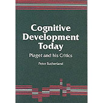 Cognitive Development Today Piaget and His Critics by Sutherland & Peter