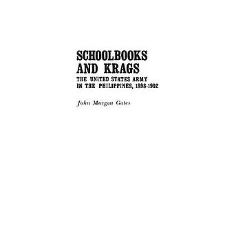 Schoolbooks and Krags The United States Army in the Philippines 18981902 by Gates & John