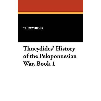 Thucydides History of the Peloponnesian War Book 1 by Thucydides