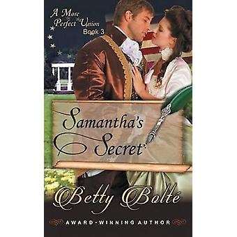Samanthas Secret A More Perfect Union Series Book 3 by Bolte & Betty