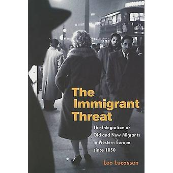 Immigrant Threat by Leo Lucassen