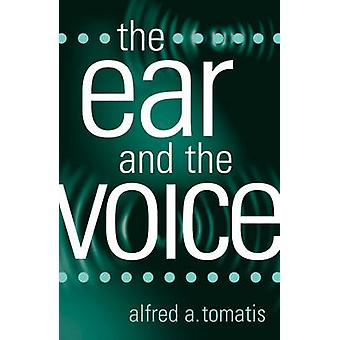 The Ear and the Voice by Tomatis & Alfred